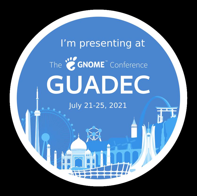 I'm presenting at GUADEC 2021